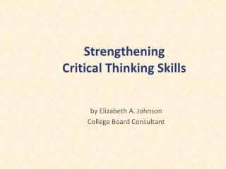 Strengthening  Critical Thinking Skills
