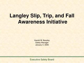 Langley Slip, Trip, and Fall  Awareness Initiative