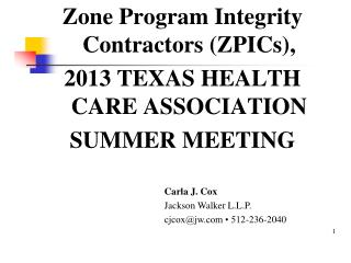 Zone Program Integrity Contractors (ZPICs), 2013 TEXAS HEALTH CARE ASSOCIATION SUMMER MEETING