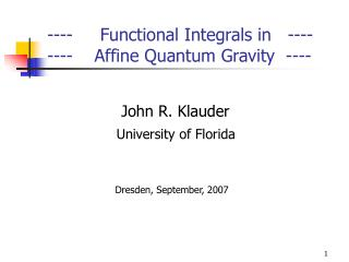 John R. Klauder University of Florida