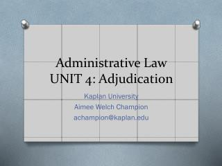 Administrative Law UNIT 4: Adjudication