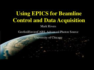Using EPICS for Beamline Control and Data Acquisition