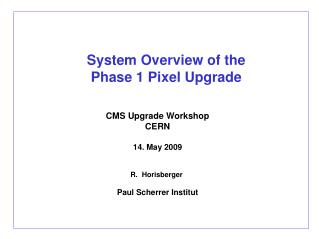 System Overview of the Phase 1 Pixel Upgrade