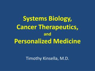Systems Biology, Cancer Therapeutics, and Personalized Medicine