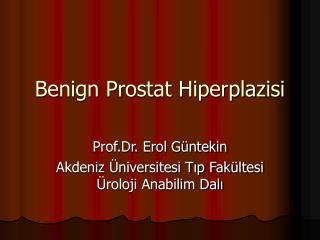 Benign Prostat Hiperplazisi