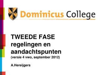 TWEEDE FASE  regelingen en aandachtspunten (versie 4 vwo, september 2012) A.Hereijgers