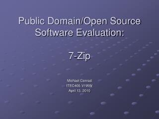 Public Domain/Open Source Software Evaluation: 7-Zip