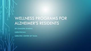 Wellness programs for Alzheimer�s residents