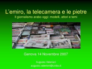 L'emiro, la telecamera e le pietre Il giornalismo arabo oggi: modelli, attori e temi