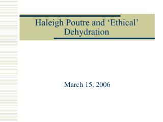 Haleigh Poutre and 'Ethical' Dehydration