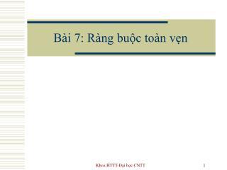 B�i 7: R�ng bu?c to�n v?n