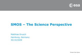 SMOS – The Science Perspective
