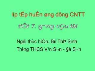 ti�t 7. g��ng c�u l�i