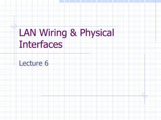 LAN Wiring & Physical Interfaces