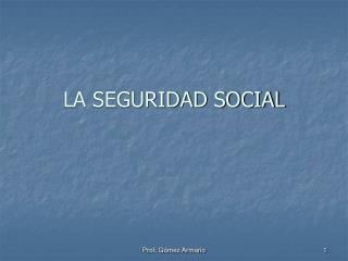 LA SEGURIDAD SOCIAL