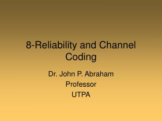 8-Reliability and Channel Coding