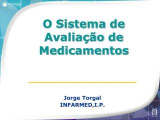 ___________________ Jorge Torgal INFARMED,I.P.