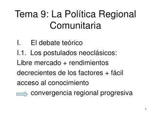 Tema 9: La Pol�tica Regional Comunitaria