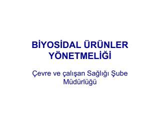 BİYOSİDAL ÜRÜNLER YÖNETMELİĞİ