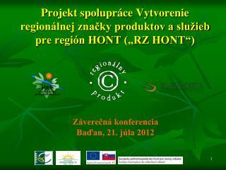 """Projekt spolupráce Vytvorenie regionálnej značky produktov a služieb pre región HONT (""""RZ HONT"""")"""