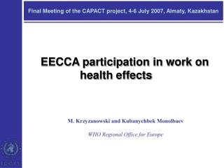 Final Meeting of the CAPACT project, 4-6 July 2007, Almaty, Kazakhstan