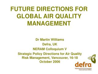 FUTURE DIRECTIONS FOR  GLOBAL AIR QUALITY MANAGEMENT
