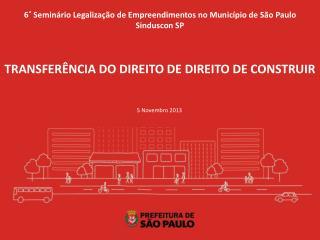 6˚ Seminário Legalização de Empreendimentos no Município de São Paulo  Sinduscon SP
