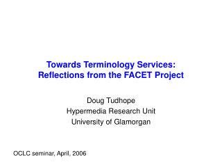 Towards Terminology Services: Reflections from the FACET Project