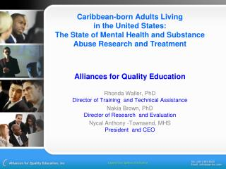 Alliances for Quality Education Rhonda Waller, PhD Director of Training  and Technical Assistance