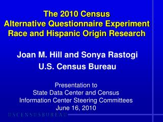 The 2010 Census Alternative Questionnaire Experiment  Race and Hispanic Origin Research