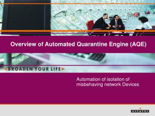 Overview of Automated Quarantine Engine (AQE)