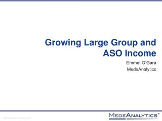 Growing Large Group and  ASO Income