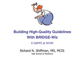 Building High-Quality Guidelines With BRIDGE-Wiz E-GAPPS at NYAM