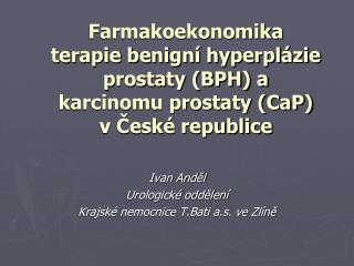 Ivan Anděl Urologické oddělení  Krajské nemocnice T.Bati a.s. ve Zlíně