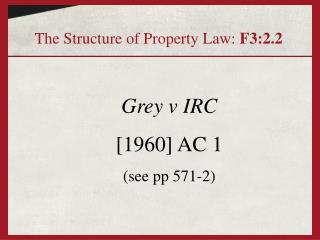 Grey v IRC  [1960] AC 1 see pp 571-2