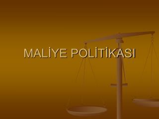 MALİYE POLİTİKASI