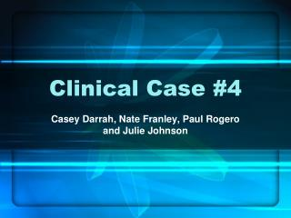Clinical Case #4