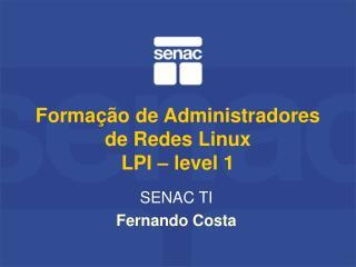 Formação de Administradores de Redes Linux LPI – level 1