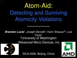Atom-Aid:  Detecting and Surviving Atomicity Violations