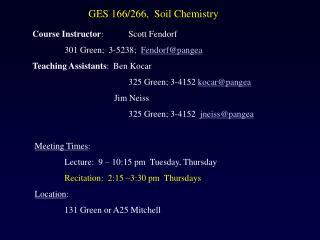 Course Instructor :  Scott Fendorf 301 Green;  3-5238;   Fendorf@pangea
