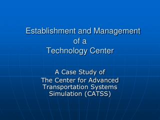 Establishment and Management  of a  Technology Center