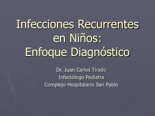 Infecciones Recurrentes en Niños: Enfoque Diagnóstico