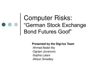 "Computer Risks: ""German Stock Exchange Bond Futures Goof"""