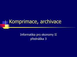 Komprimace, archivace