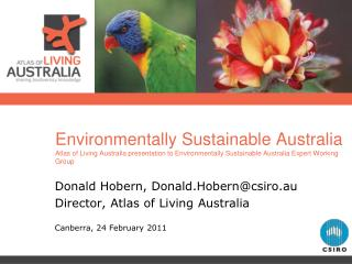 Donald Hobern, Donald.Hobern@csiro.au Director, Atlas of Living Australia