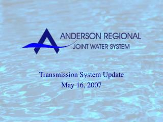 Transmission System Update May 16, 2007