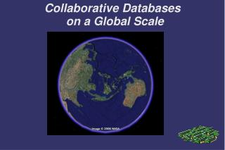 Collaborative Databases  on a Global Scale