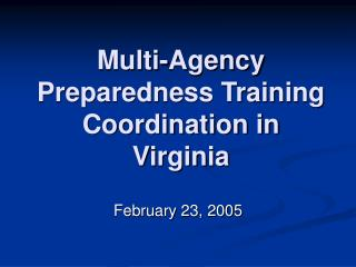 Multi-Agency Preparedness Training Coordination in Virginia