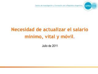 Necesidad de actualizar el salario mínimo, vital y móvil . Julio de 2011