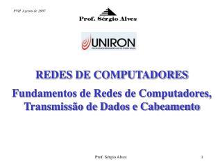 REDES DE COMPUTADORES Fundamentos de Redes de Computadores, Transmissão de Dados e Cabeamento